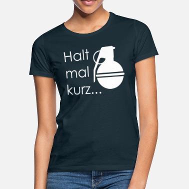 d1c4af9a2b Halt mal kurz Känguru Chroniken Geschenkidee Kling - Frauen T-Shirt