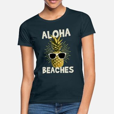 Ananas Aloha Beaches - Pineapple Beach Summer Funny - Koszulka damska