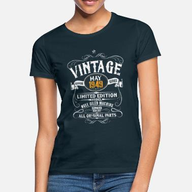 1949 May 1949 - Vintage 70th Birthday Gift Funny - Women's T-Shirt