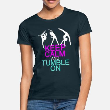 Keep Keep Calm and Tumble On Gymnastics - Women's T-Shirt