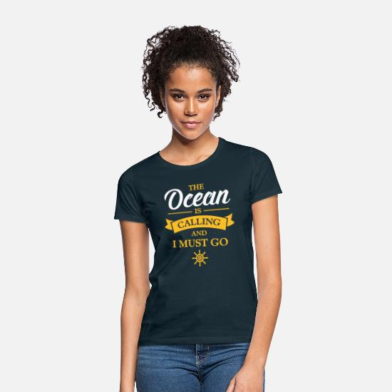 Ocean T-Shirts - The Ocean Is Calling And I Must Go - Women's T-Shirt navy