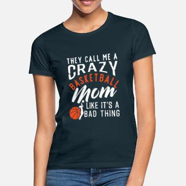 Basketball Crazy Basketball Mom - Frauen T-Shirt