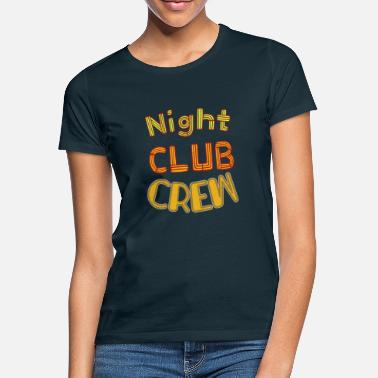Night Club Night Club Crew - Women's T-Shirt