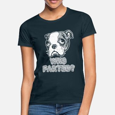 Terrier Boston Terrier, der lustigen Hund farted - Frauen T-Shirt