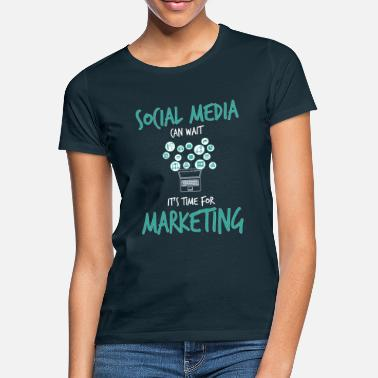 Public Relations Manager Social Media Can Wait Time For Marketing - Women's T-Shirt