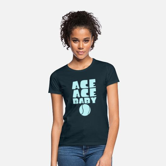 Funny T-Shirts - Ace Ace Baby Funny Tennis Player Pun - Women's T-Shirt navy