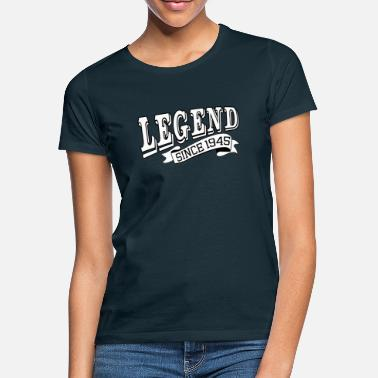 1945 Funny Happy Birthday Design Legend Since 1945 - Women's T-Shirt