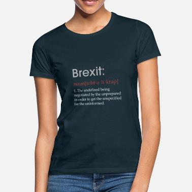 5b980defd Funny Brexit defintion gift - Women's T-Shirt