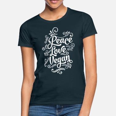 Vegan Peace - Love - Vegan - Women's T-Shirt