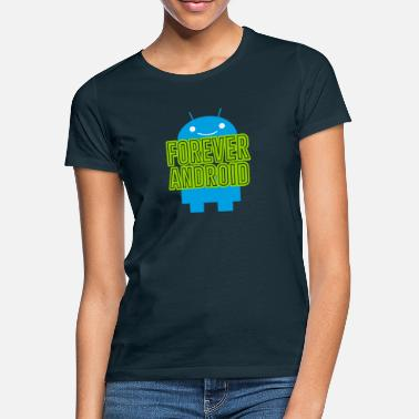 Android Forever Android - Women's T-Shirt