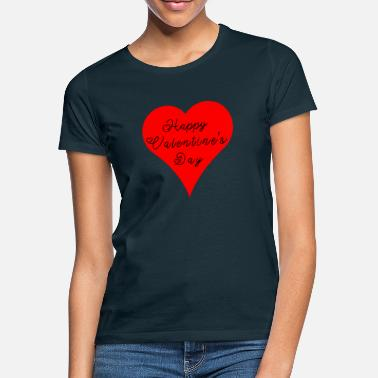 Happy Valentines Day! gift idea - Women's T-Shirt