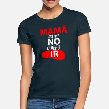 Chulas frases divertidas - Camiseta mujer