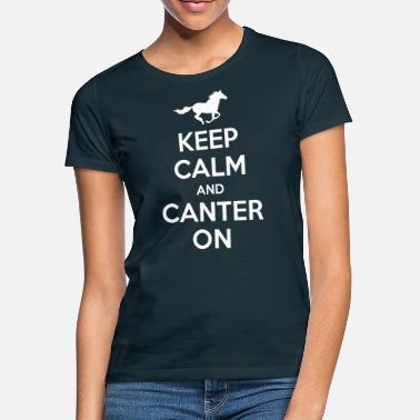 Cantering Keep Calm and Canter on - Horse Design - Women's T-Shirt