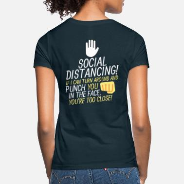 Punch Social Distancing - Turn around and punch you - Women's T-Shirt