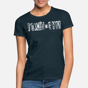 Toxin Toxin Gym,Sport ,Fitness Workout Geschenk Shirt - Frauen T-Shirt