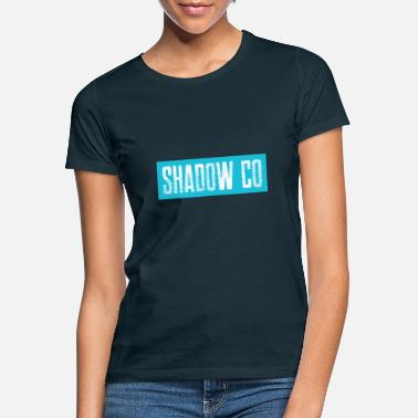 Shadow Shadow - Frauen T-Shirt