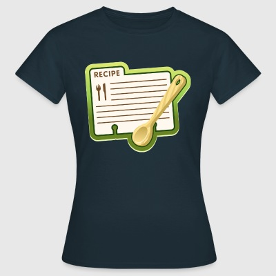 Recipe for cooking - Women's T-Shirt