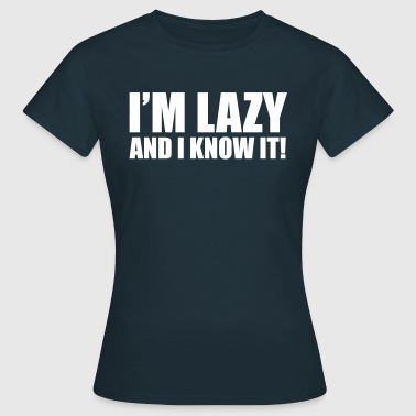 Lazy - Frauen T-Shirt