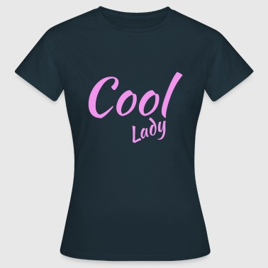 Frauen T-shirt Cool Lady - Frauen T-Shirt