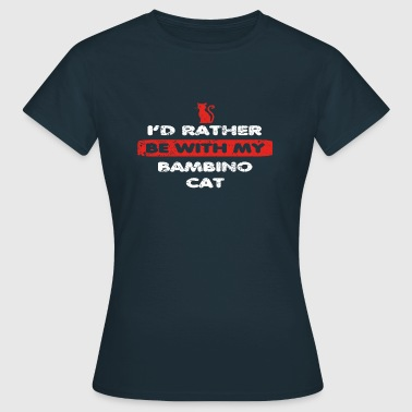 Cat Cat rather at my BAMBINO CAT - Women's T-Shirt