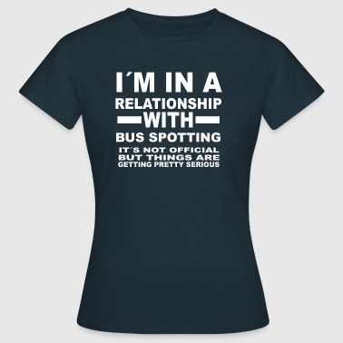 relationship with BUS SPOTTING - Women's T-Shirt