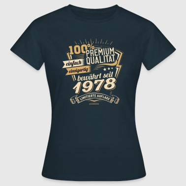 100 percent premium proven since 1978 and limited - Women's T-Shirt