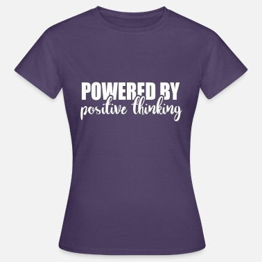 Sayings Powered by positive thinking - Women's T-Shirt