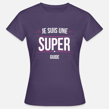 Guide Citations Guide je suis une super Guide - T-shirt Femme