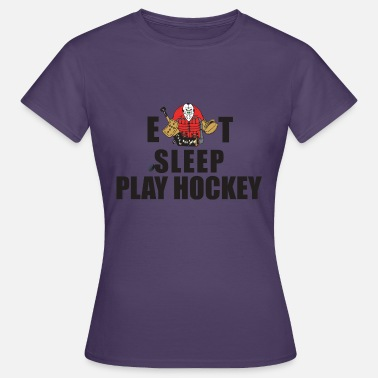 Eat Sleep Play Hockey Hockey Eat Sleep Play Hockey - Women's T-Shirt