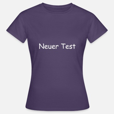 Test Test - Frauen T-Shirt