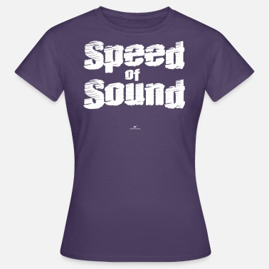 Sounds Speed of Sound - Vrouwen T-shirt