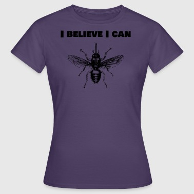 I believe I can fly - Frauen T-Shirt