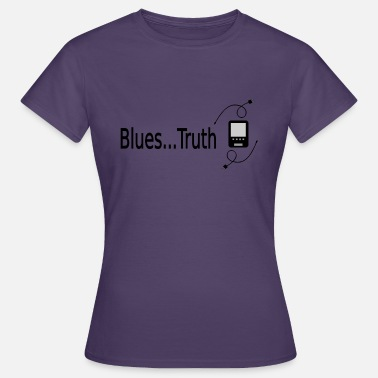 Truth Blues Truth - T-shirt Femme