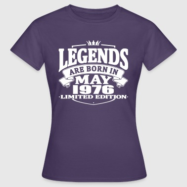 Legends are born in may 1976 - Women's T-Shirt