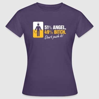 51% Angels 49 % Bitch. Don't Provoke Me. - Women's T-Shirt