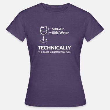 Glass Glass Half Full Or Half Empty Funny Gift Idea - Women's T-Shirt