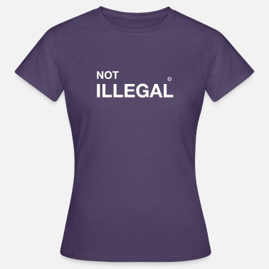 Immigration not illegal refugee immigrants immigrants demo - Women's T-Shirt