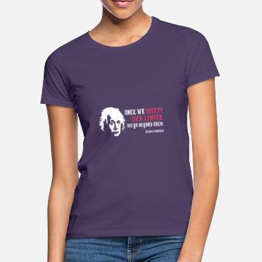 cbabbe42a2bfce Albert Einstein zodra we accepteren Onze Grenzen - Vrouwen T-shirt