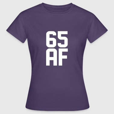 65 Years Old 65 AF Years Old - Women's T-Shirt