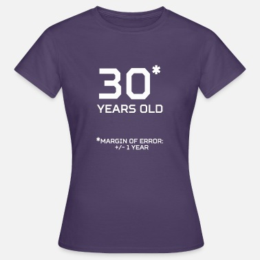 Margin 30 Years Old Margin 1 Year - Women's T-Shirt