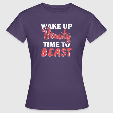 Times Up Wake Up Time To Beauty Beast - T-shirt Femme