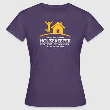 Everytime I Get A Divorce, I Keep The House! - Women's T-Shirt