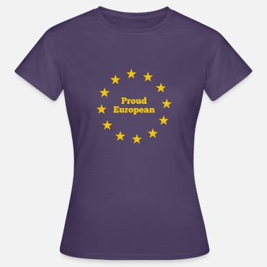European proud to be European - Women's T-Shirt