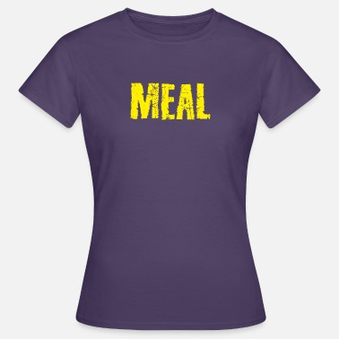 Meal Meal - Women's T-Shirt