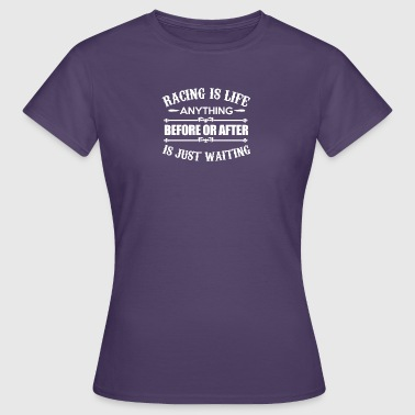 Race For Life Racing is Life - Women's T-Shirt