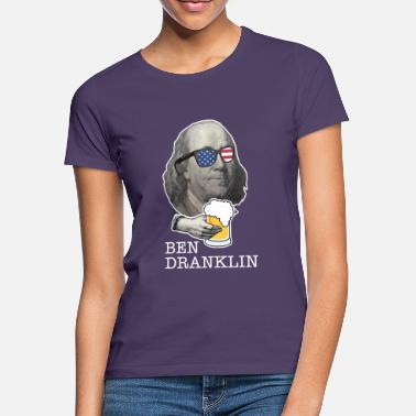 Ben Drankin Funny 4th July Patriotic Independence - T-shirt Femme