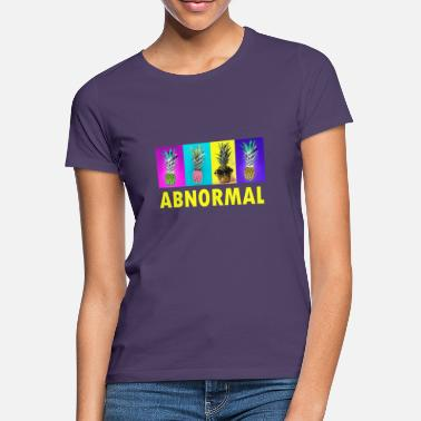Anormal anormal - Camiseta mujer