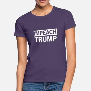 Impeach Trump Impeached - Women's T-Shirt