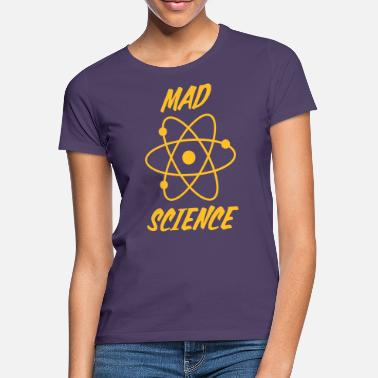 Mad mad science - Women's T-Shirt