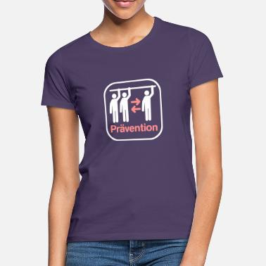 Prävention Prävention - Frauen T-Shirt